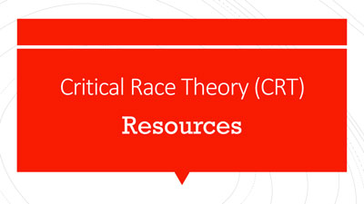 Critical Race Theory (CRT) resources